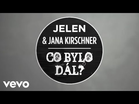 Jelen, Jana Kirschner - Co bylo dál? (Lyric Video)