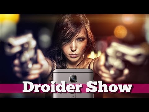 Убийца флагманов OnePlus 3T и Apple в США   Droider Show #267