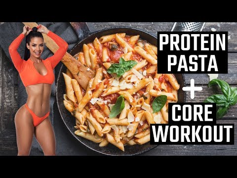 PROTEIN PASTA + CORE WORKOUT!