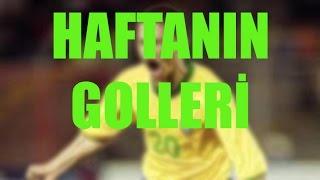 4.HAFTA GOLLER
