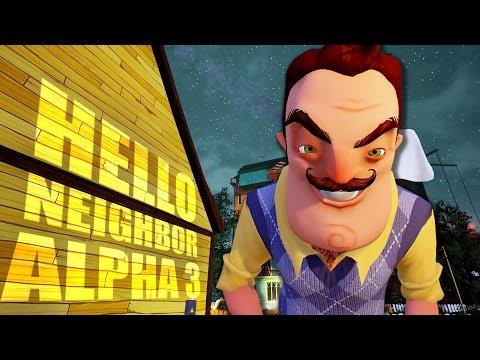 Hello Neighbor Alpha 3 Gameplay - ALPHA 3 NEW HOUSE! NEW NEIGHBOR! - Hello Neighbor Alpha 3