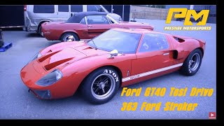 Ford GT40 Test Drive Featuring one of our 363 Strokers