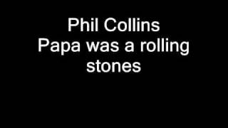 Phil Collins - Papa Was a Rolling Stone