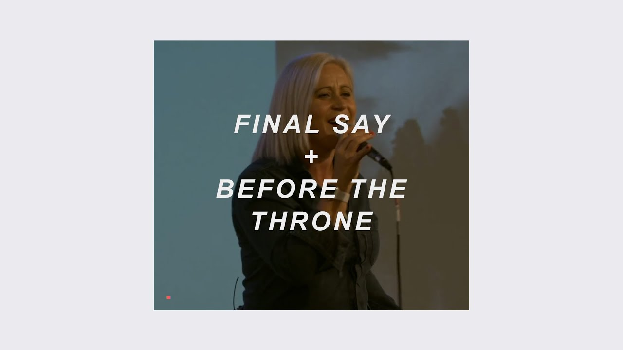 Final Say + Before The Throne (Live worship) - Lou Fellingham Cover Image