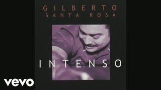 Gilberto Santa Rosa - La Agarro Bajando