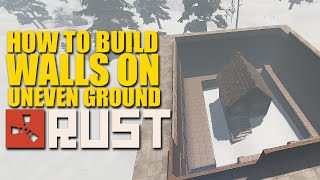 rust for dummies how to build walls on uneven ground