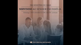 EBD Ministério de Casais - Servindo ao Senhor em família