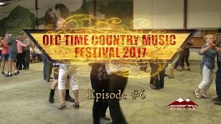 Old Time Country Music Festival 2017 (Episode #6)