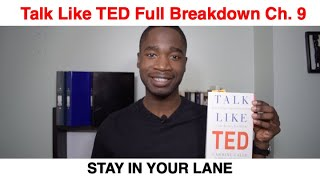 How to give the perfect speech- Talk like TED. Chapter 9 Summary: STAY IN YOUR LANE