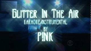 Glitter In The Air karaoke instrumental by PINK