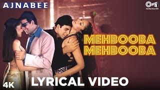 Mehbooba Mehbooba Lyrical Ajnabee Akshay Kumar Bipasha Basu Adnan Sami Sunidhi Chauhan