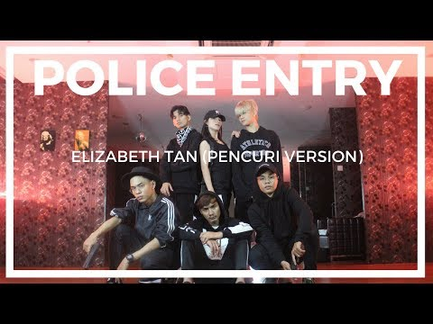 Elizabeth Tan - Police Entry Dance Cover (Pencuri Version)