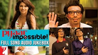 Pyaar Impossible - Audio Jukebox
