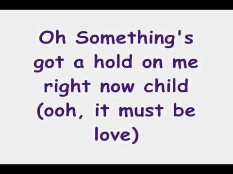 Something got a hold on me lyrics