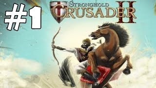 Stronghold Crusaders 2 Walkthrough Part 1 Gameplay Let