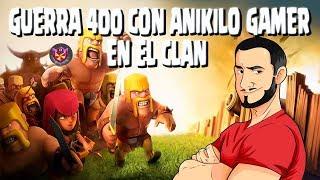 Clash of clans: guerra 400 con anikilo gamer en el clan