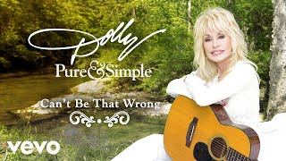 Dolly Parton - Can't Be That Wrong (Audio)