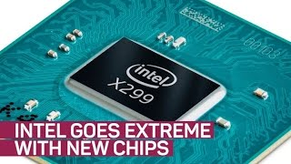 Need an extreme processor? Intel X-Series has 18 cores