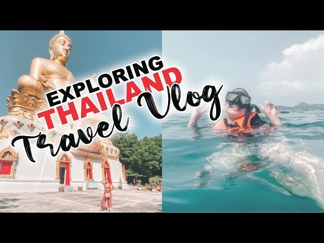 EXPLORING THAILAND TRAVEL VLOG