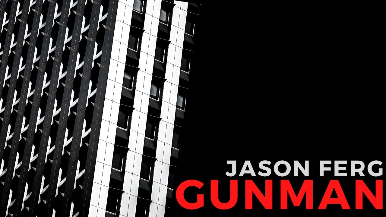 Jason Ferg - Gunman | Official Music Video
