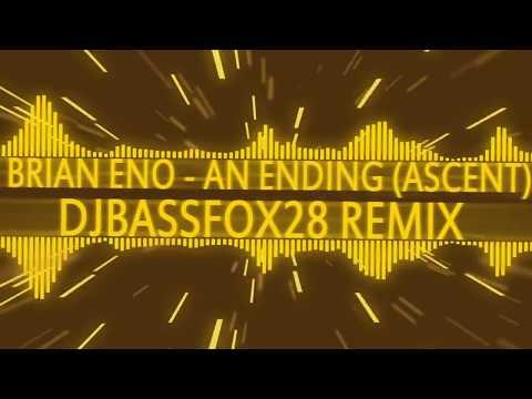 [ElectroStep] Brian Eno -  An Ending Ascent - DJ BASS FOX 28 Remix