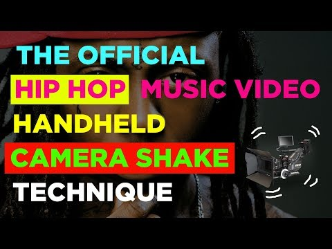 Shaking your Camera like a Hip Hop Music Video