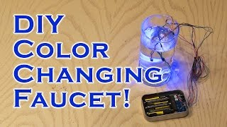 DIY Color Changing Faucet!