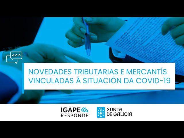 Novedades tributarias e mercantís vinculadas á situación da covid-19