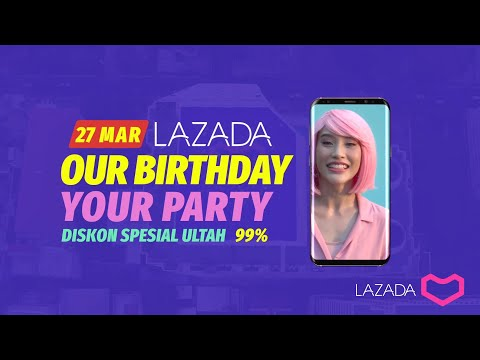 Lazada 7th Birthday Party - 27 Mar - Our Birthday, Your Party! Mp3