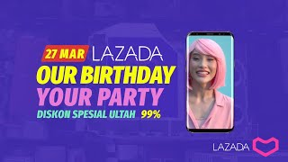 Lazada 7th Birthday Party 27 Mar Our Birthday Your Party