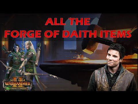 All The Forge Of Daith Items  Total War Warhammer 2 Twisted and The Twilight DLC |