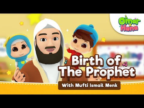 Omar & Hana Ft Mufti Ismail Menk | Birth Of The Prophet S.A.W | Islamic Cartoon