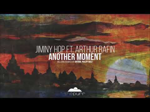Jiminy Hop - Another Moment feat. Arthur Rafin (Philipp Wolf Remix)
