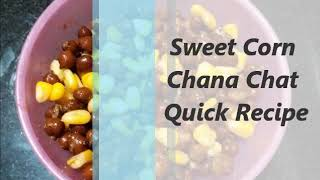 chana corn chaat recipe quick | Delicious chat recipe | Easy and healthy corn chana chaat recipe
