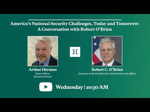America's National Security Challenges, Today and Tomorrow: A Conversation with Robert O'Brien