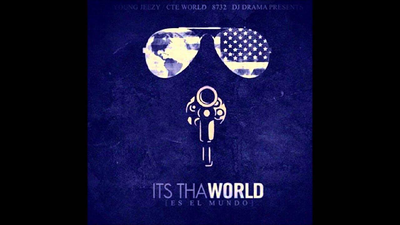 Jeezy - It s Tha World No DJ