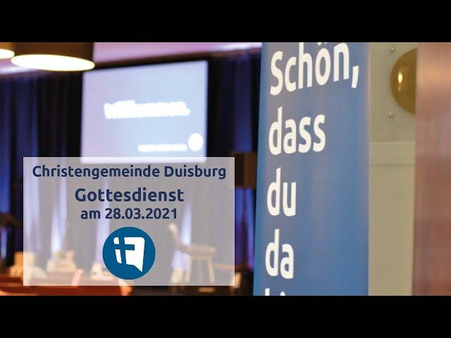 Christengemeinde Duisburg e.V. // Online-Gottesdienst // 28.03.2021
