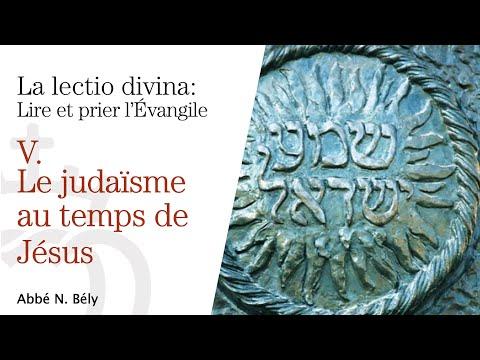 Conférences sur la Lectio divina - V. Le judaïsme au temps de Jésus - par l'abbé Nicolas Bély