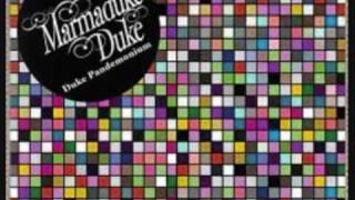 Marmaduke Duke - Kid Gloves with lyrics
