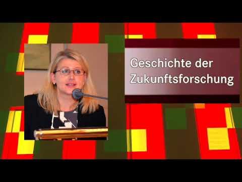 Prof. Dr. Elke Seefried: Geschichte der Zukunftsforschung