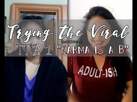 """TRYING THE VIRAL """"Karma Is a Bitch"""" 