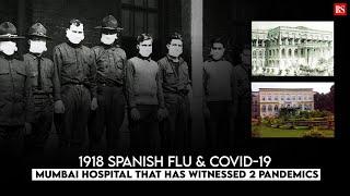 1918 Spanish Flu & Covid-19: Mumbai hospital that has witnessed 2 pandemics