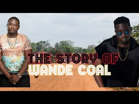 The Story of Wande Coal - (Before The Fame) - Iskaba