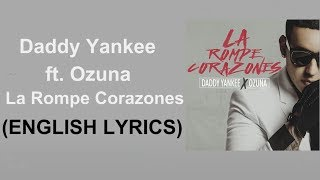 Daddy Yankee Ft Ozuna La Rompe Corazones English