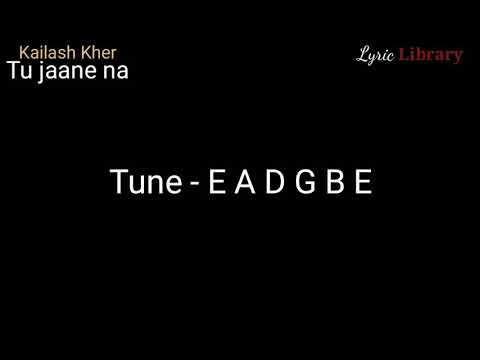 Khailash kher| Tu jaane na (Unplugged)| Hindi Song| Chords and Lyrics