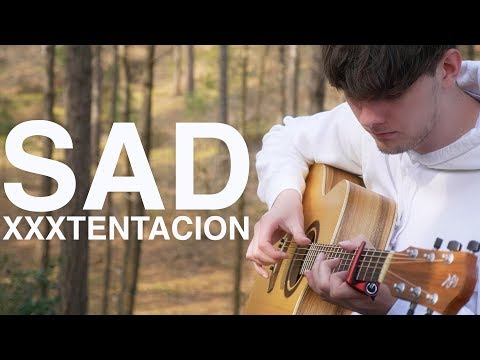 SAD! - XXXTENTACION - Fingerstyle Guitar Cover
