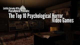 Top 10 Psychological Horror Video Games [1:24]