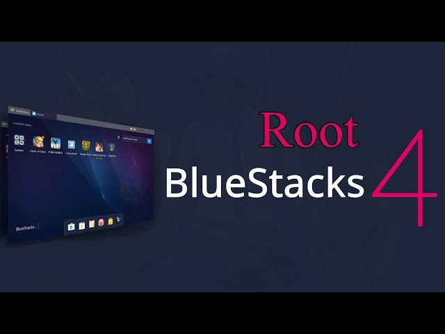 How To Root BlueStacks 4 [TUTORIAL]