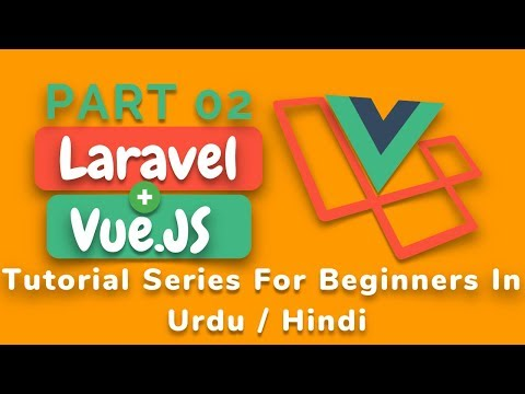 [Part 02] Laravel 5.5 and Vue Js Tutorial Series: configure vue-router,vue js & laravel in urdu 2018 thumbnail