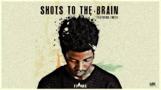 Flame - Shots to the brain Ft Emtee
